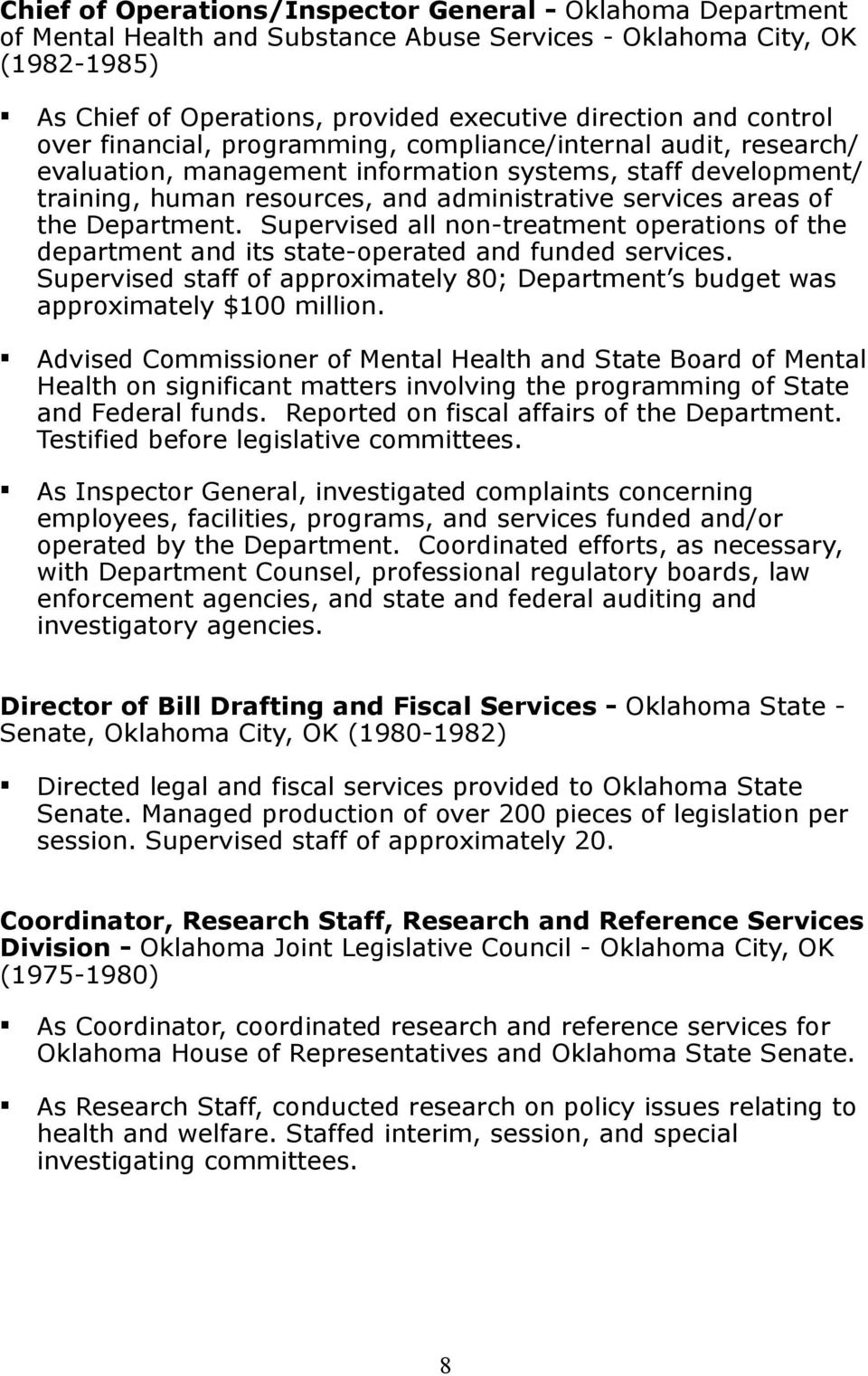 of the Department. Supervised all non-treatment operations of the department and its state-operated and funded services.