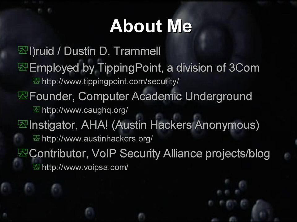 com/security/ Founder, Computer Academic Underground http://www.caughq.