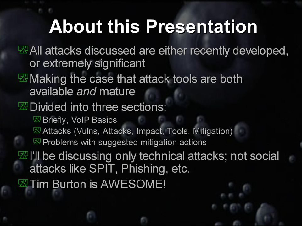 VoIP Basics Attacks (Vulns, Attacks, Impact, Tools, Mitigation) Problems with suggested mitigation