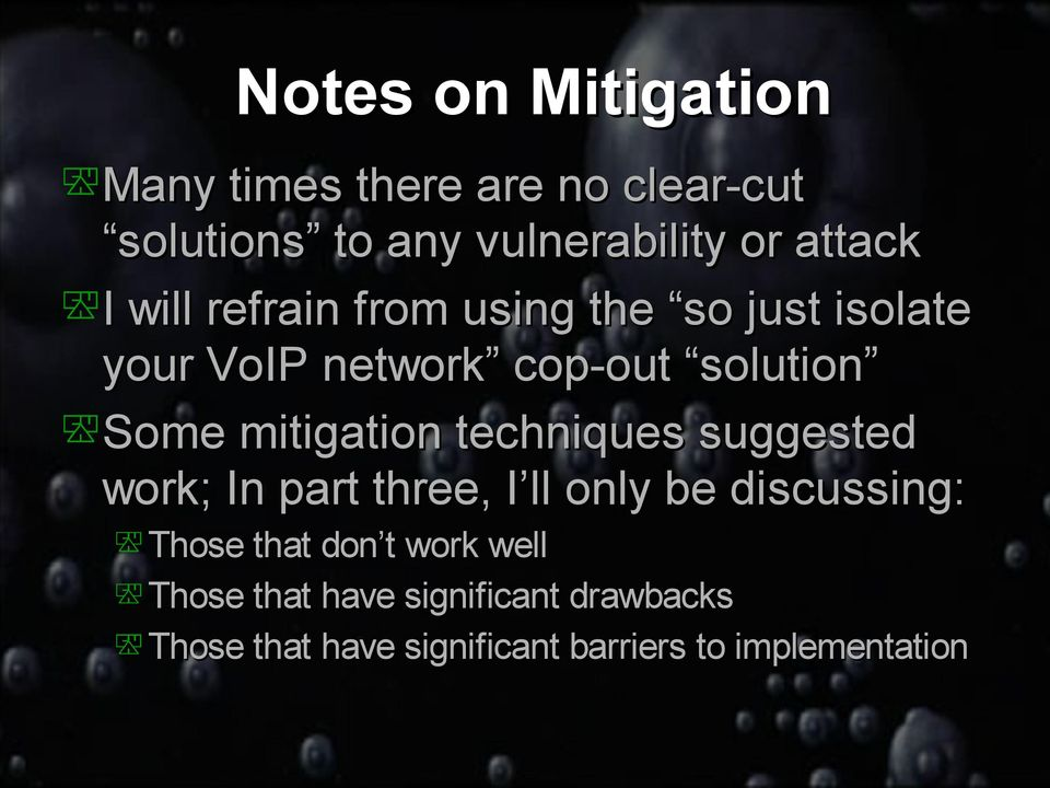 mitigation techniques suggested work; In part three, I ll only be discussing: Those that don t