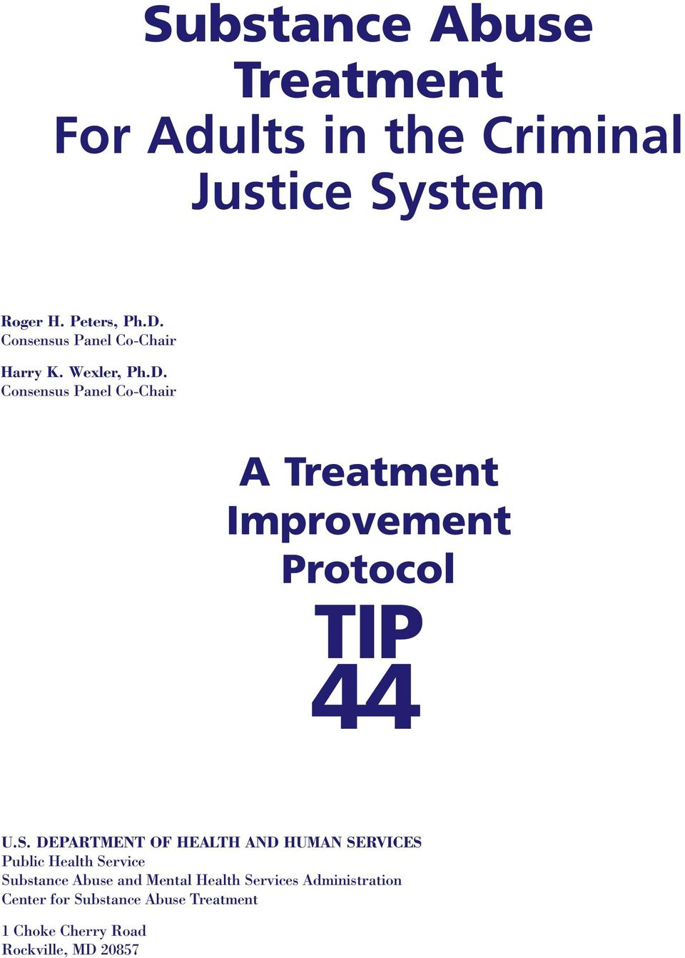 Consensus Panel Co-Chair A Treatment Improvement Protocol TIP 44 U.S.