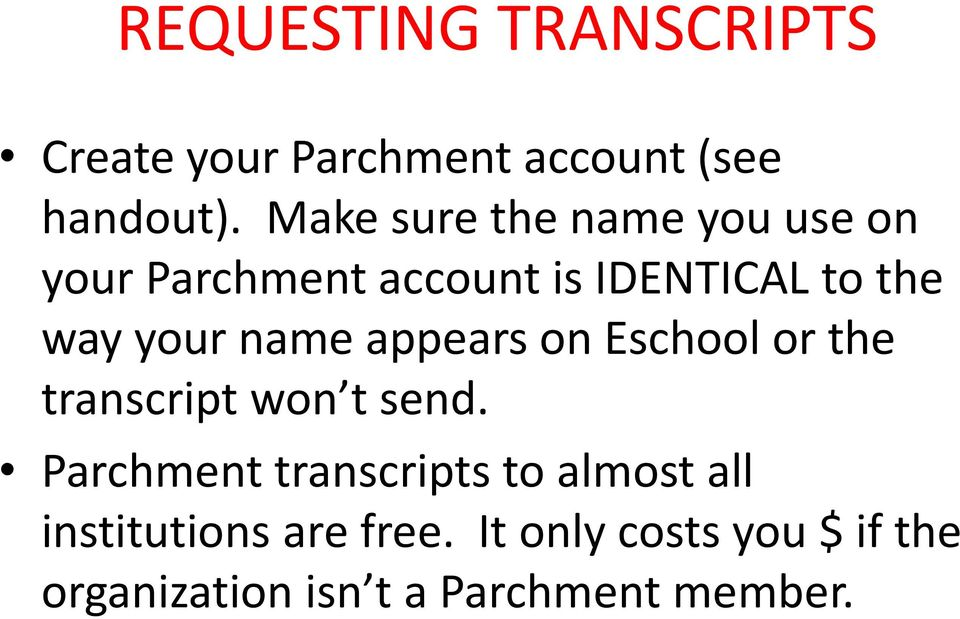 name appears on Eschool or the transcript won t send.
