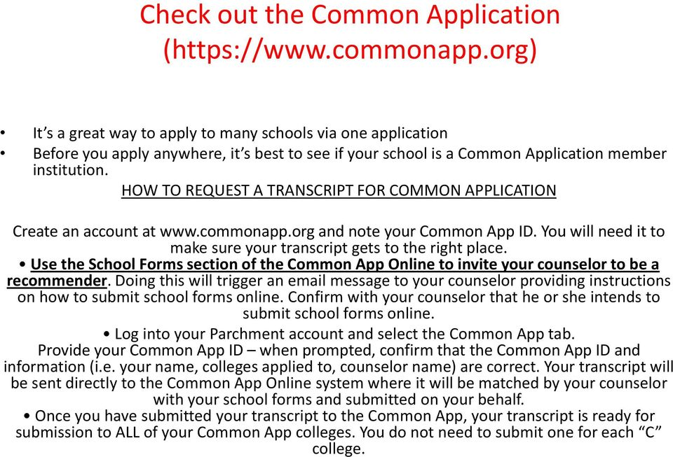 HOW TO REQUEST A TRANSCRIPT FOR COMMON APPLICATION Create an account at www.commonapp.org and note your Common App ID. You will need it to make sure your transcript gets to the right place.