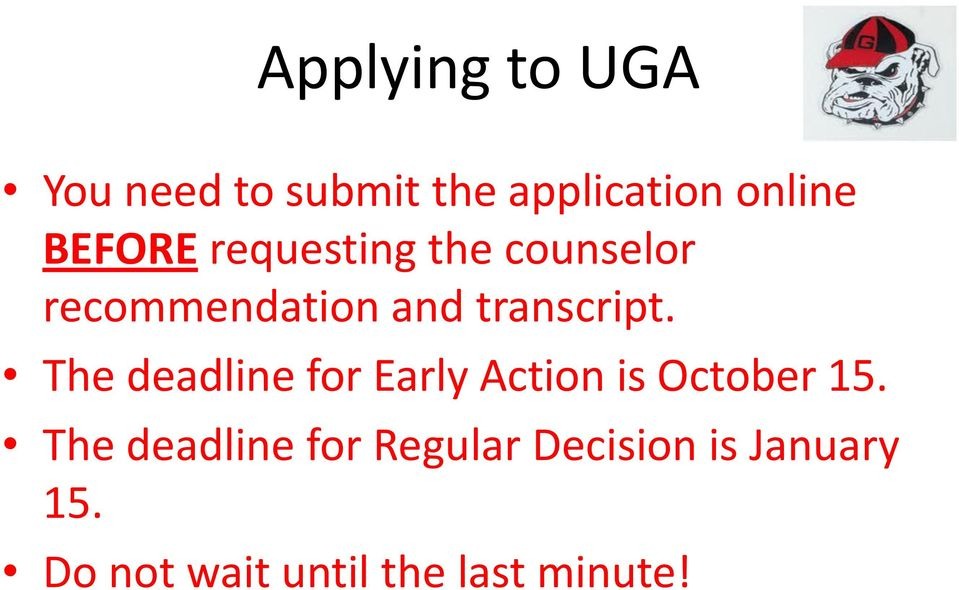 The deadline for Early Action is October 15.