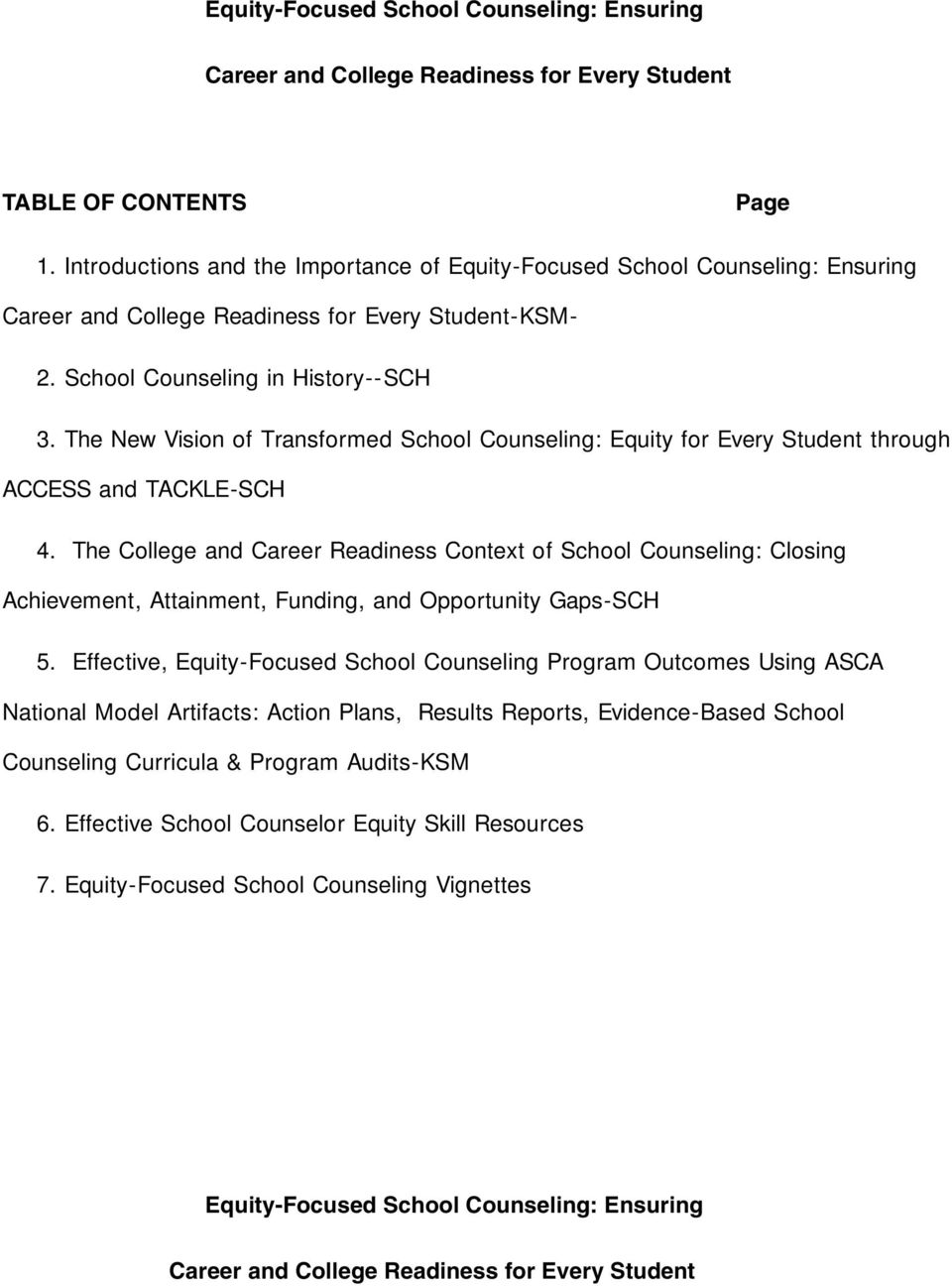 The New Vision of Transformed School Counseling: Equity for Every Student through ACCESS and TACKLE-SCH 4.