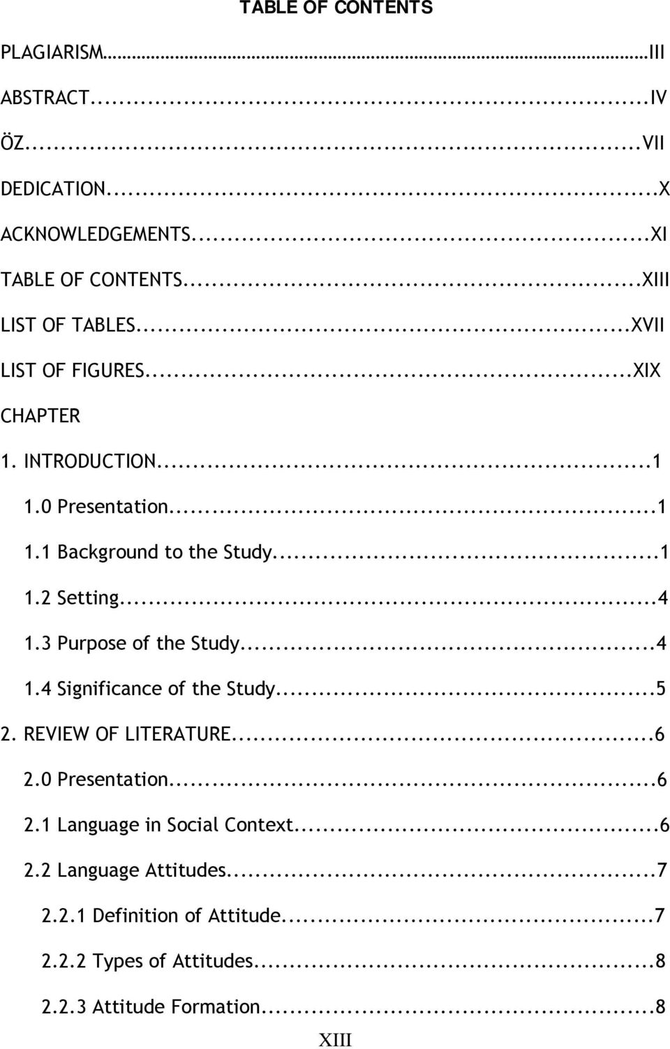3 Purpose of the Study...4 1.4 Significance of the Study...5 2. REVIEW OF LITERATURE...6 2.0 Presentation...6 2.1 Language in Social Context.