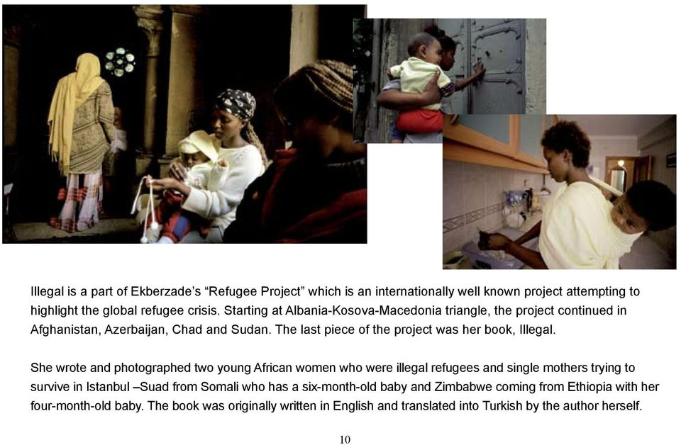 The last piece of the project was her book, Illegal.