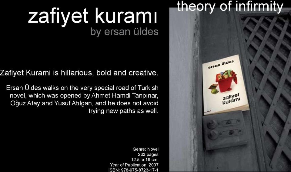 Ersan Üldes walks on the very special road of Turkish novel, which was opened by Ahmet