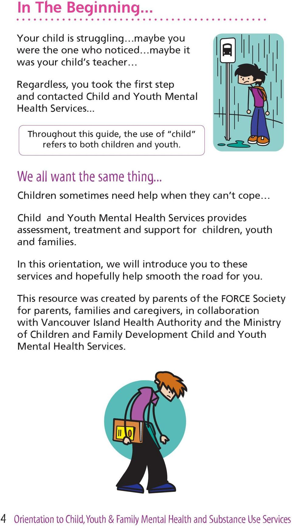 .. Throughout this guide, the use of child refers to both children and youth. We all want the same thing.
