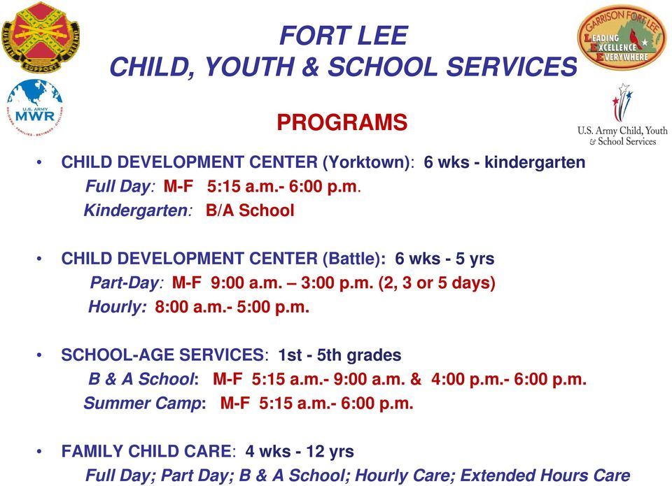 m.- 5:00 p.m. SCHOOL-AGE SERVICES: 1st - 5th grades B & A School: M-F 5:15 a.m.- 9:00 a.m. & 4:00 p.m.- 6:00 p.m. Summer Camp: M-F 5:15 a.