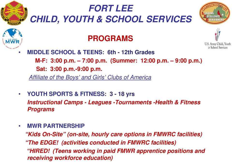 -Health & Fitness Programs MWR PARTNERSHIP Kids On-Site (on-site, hourly care options in FMWRC facilities) The EDGE!
