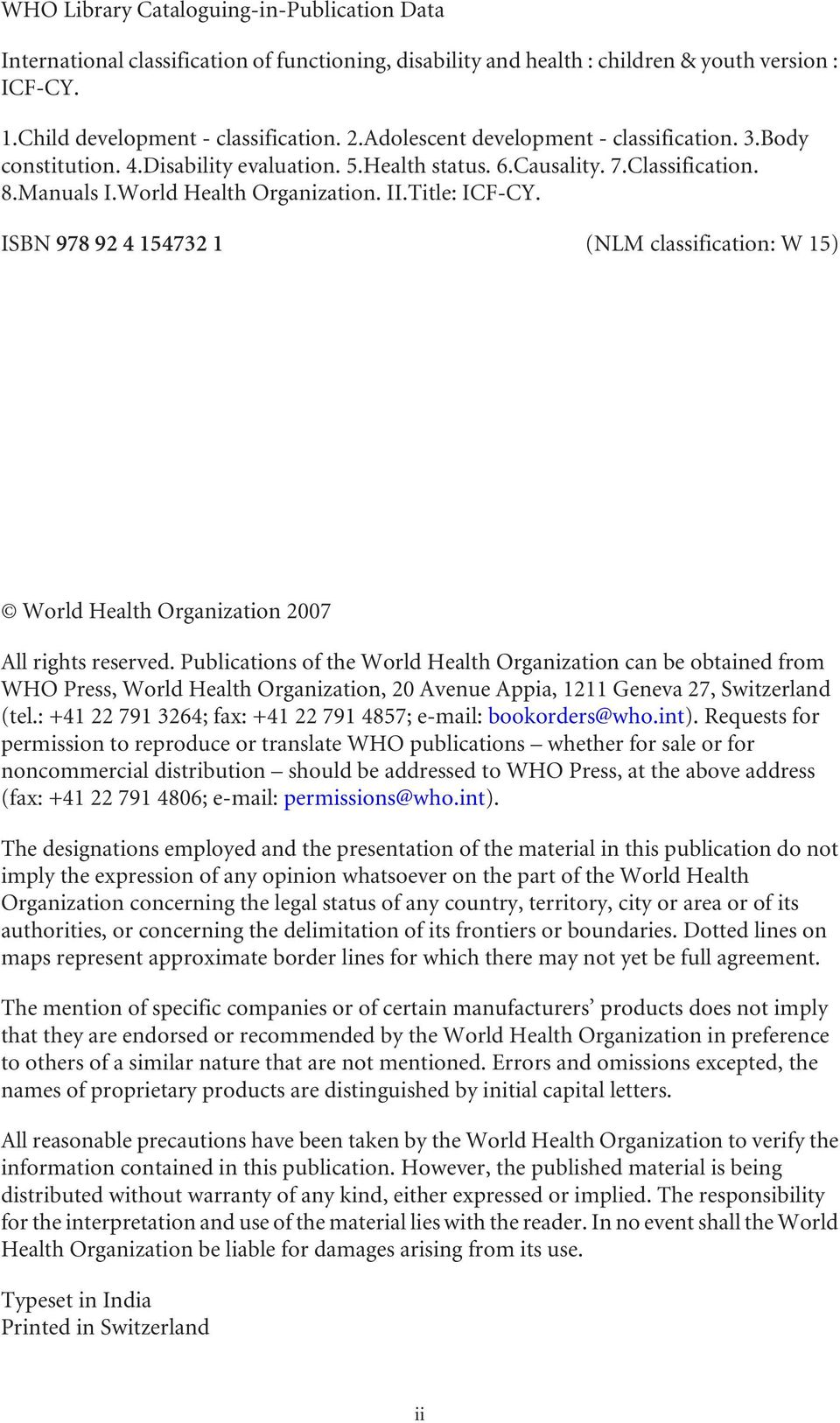 ISBN 978 92 4 154732 1 (NLM classification: W 15) World Health Organization 2007 All rights reserved.