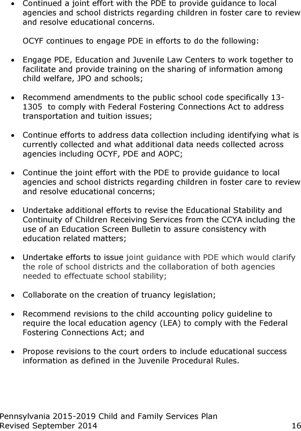child welfare, JPO and schools; Recommend amendments to the public school code specifically 13-1305 to comply with Federal Fostering Connections Act to address transportation and tuition issues;
