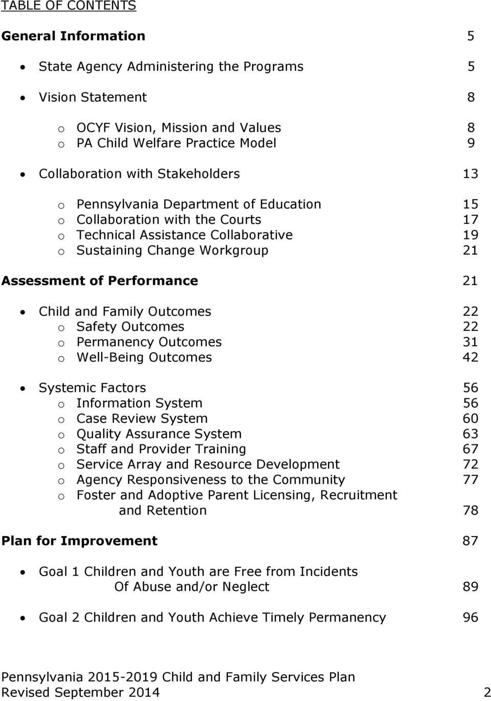 Child and Family Outcomes 22 o Safety Outcomes 22 o Permanency Outcomes 31 o Well-Being Outcomes 42 Systemic Factors 56 o Information System 56 o Case Review System 60 o Quality Assurance System 63 o