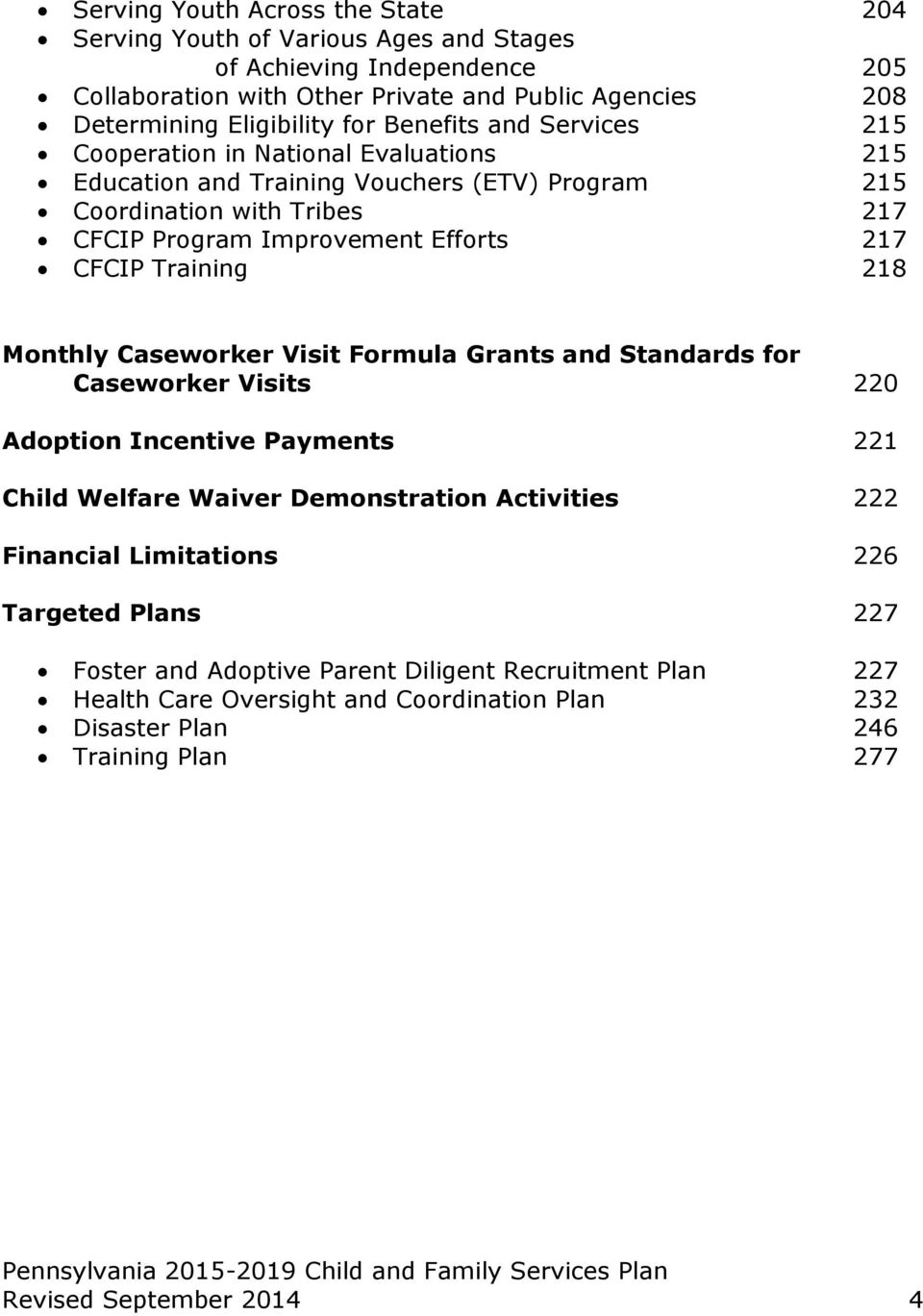 Training 218 Monthly Caseworker Visit Formula Grants and Standards for Caseworker Visits 220 Adoption Incentive Payments 221 Child Welfare Waiver Demonstration Activities 222 Financial