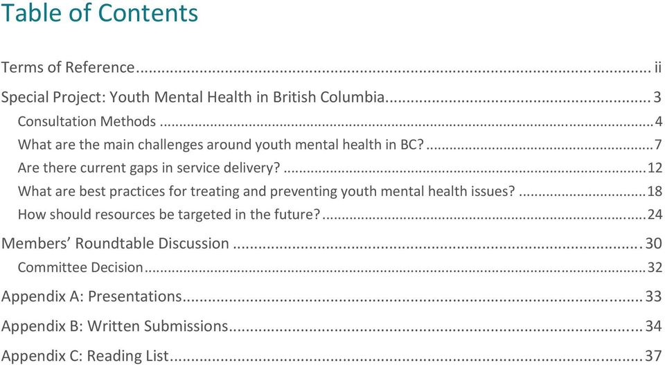 ... 12 What are best practices for treating and preventing youth mental health issues?... 18 How should resources be targeted in the future?