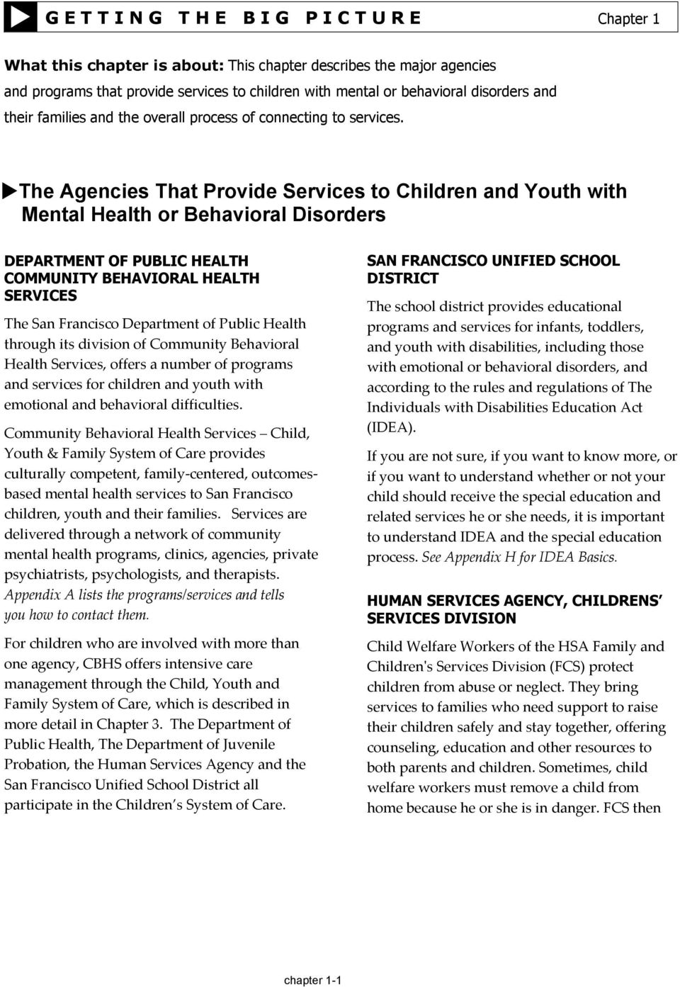 The Agencies That Provide Services to Children and Youth with Mental Health or Behavioral Disorders DEPARTMENT OF PUBLIC HEALTH COMMUNITY BEHAVIORAL HEALTH SERVICES The San Francisco Department of