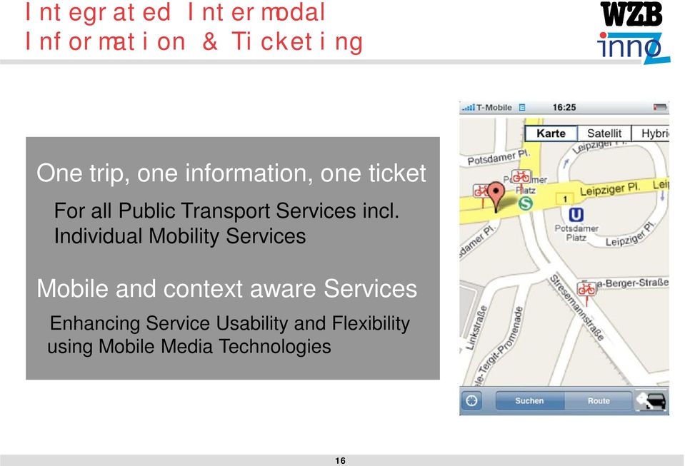 Individual Mobility Services Mobile and context aware Services