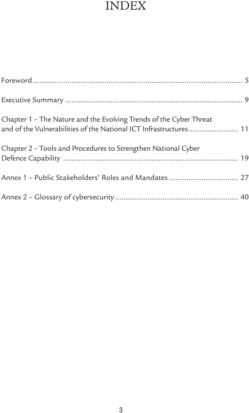 Vulnerabilities of the National ICT Infrastructures.