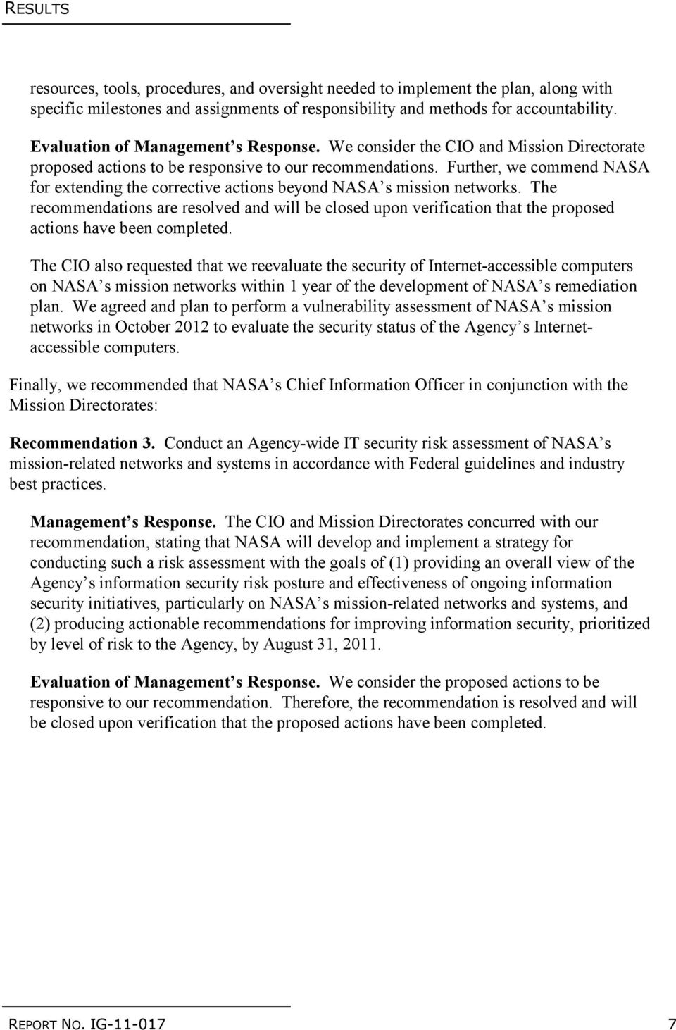 Further, we commend NASA for extending the corrective actions beyond NASA s mission networks.