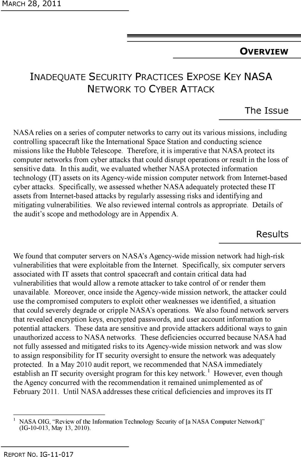 Therefore, it is imperative that NASA protect its computer networks from cyber attacks that could disrupt operations or result in the loss of sensitive data.