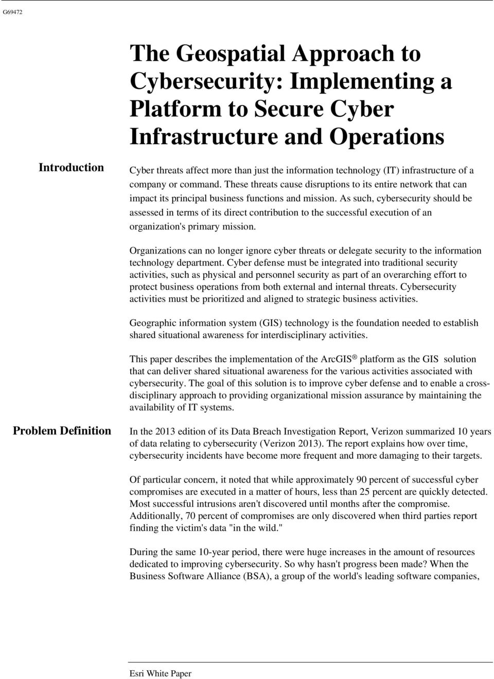 As such, cybersecurity should be assessed in terms of its direct contribution to the successful execution of an organization's primary mission.
