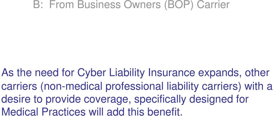 professional liability carriers) with a desire to provide