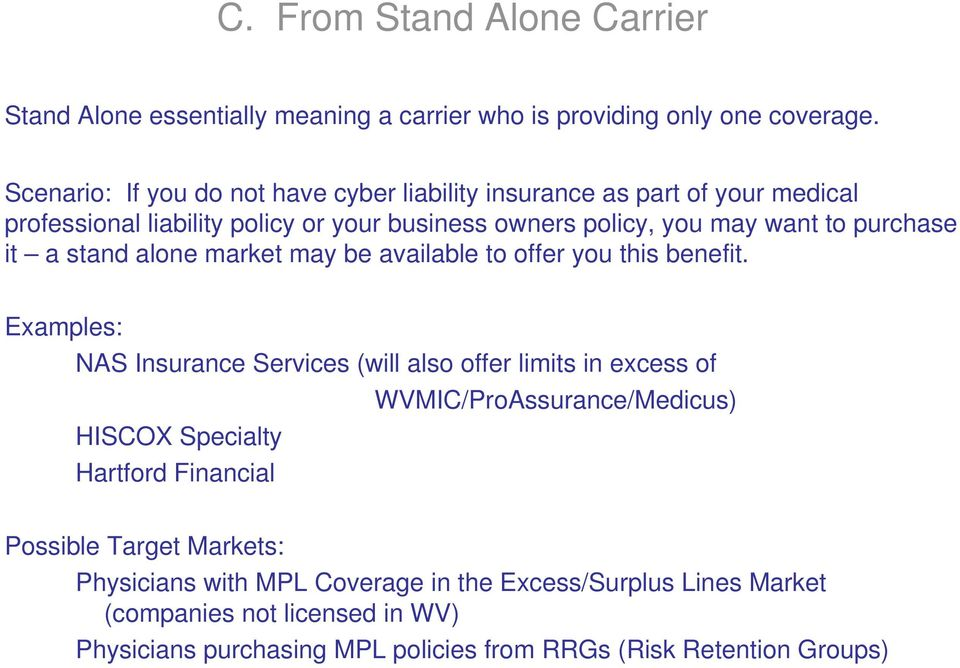 it a stand alone market may be available to offer you this benefit.