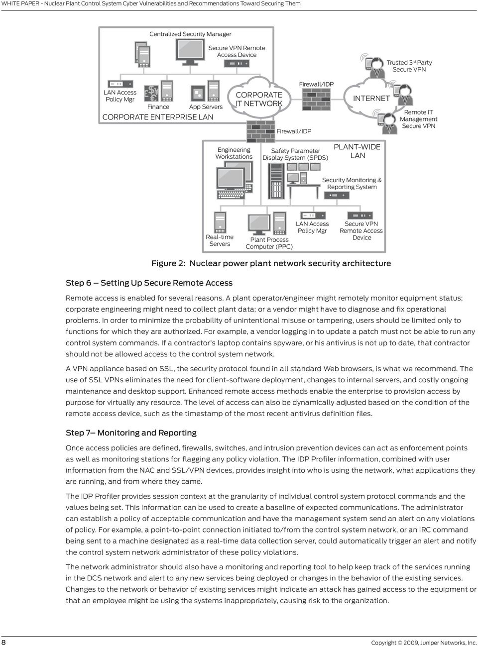 Process Computer (PPC) LAN Access Policy Mgr Secure VPN Remote Access Device Figure 2: Nuclear power plant network security architecture Step 6 Setting Up Secure Remote Access Remote access is
