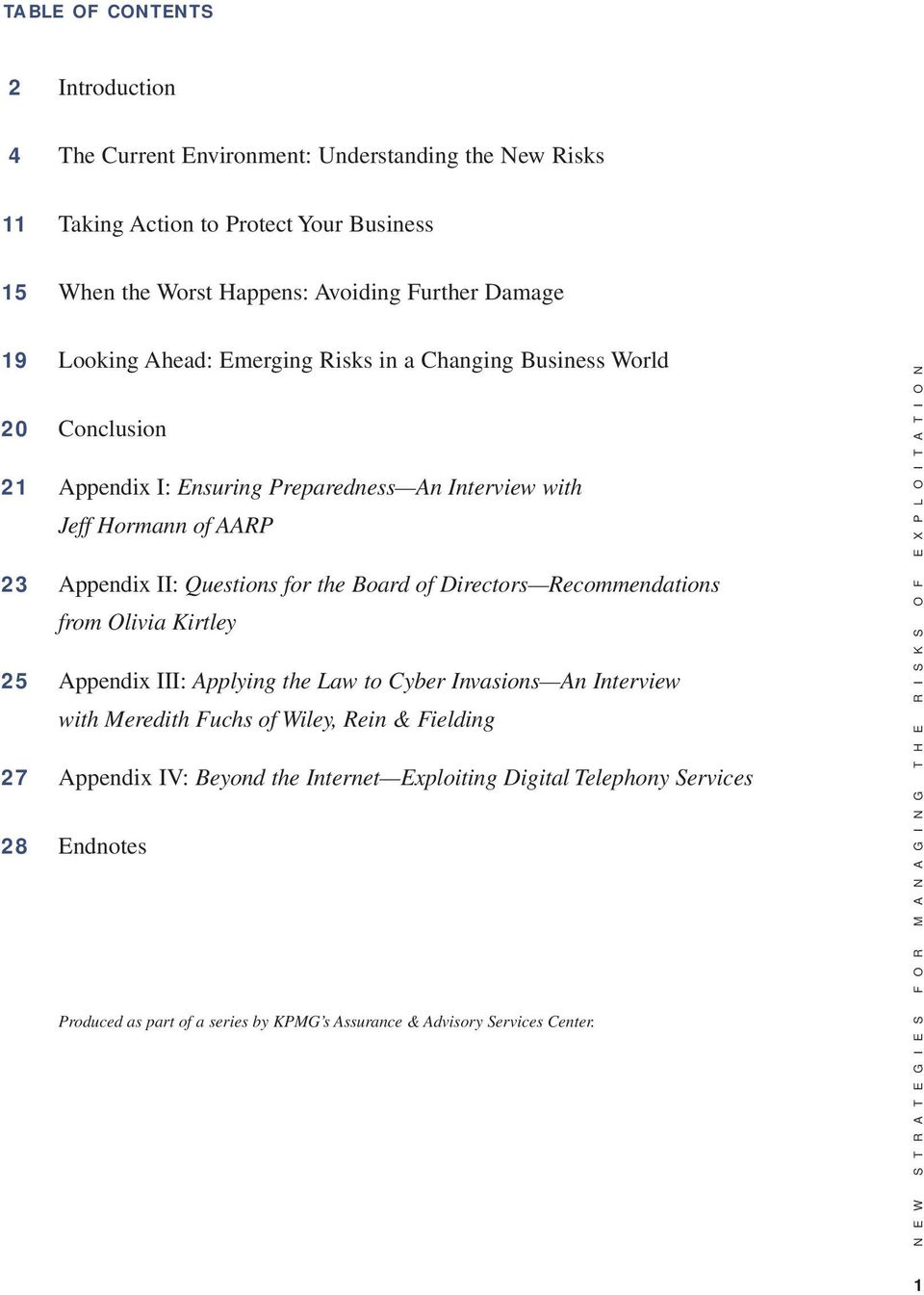 Recommendations from Olivia Kirtley 25 Appendix III: Applying the Law to Cyber Invasions An Interview with Meredith Fuchs of Wiley, Rein & Fielding 27 Appendix IV: Beyond the Internet Exploiting