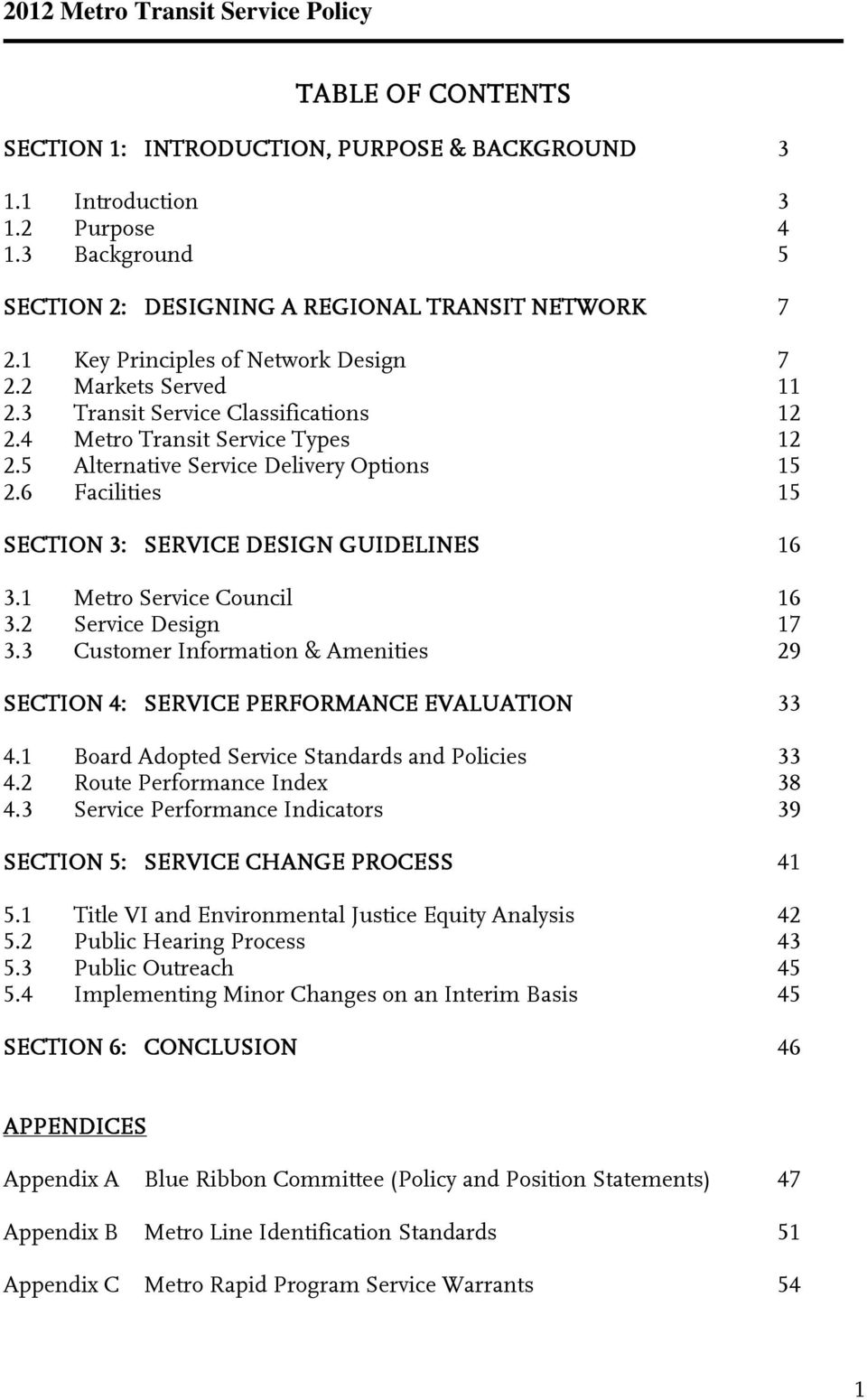 6 Facilities 15 SECTION 3: SERVICE DESIGN GUIDELINES 16 3.1 Metro Service Council 16 3.2 Service Design 17 3.3 Customer Information & Amenities 29 SECTION 4: SERVICE PERFORMANCE EVALUATION 33 4.