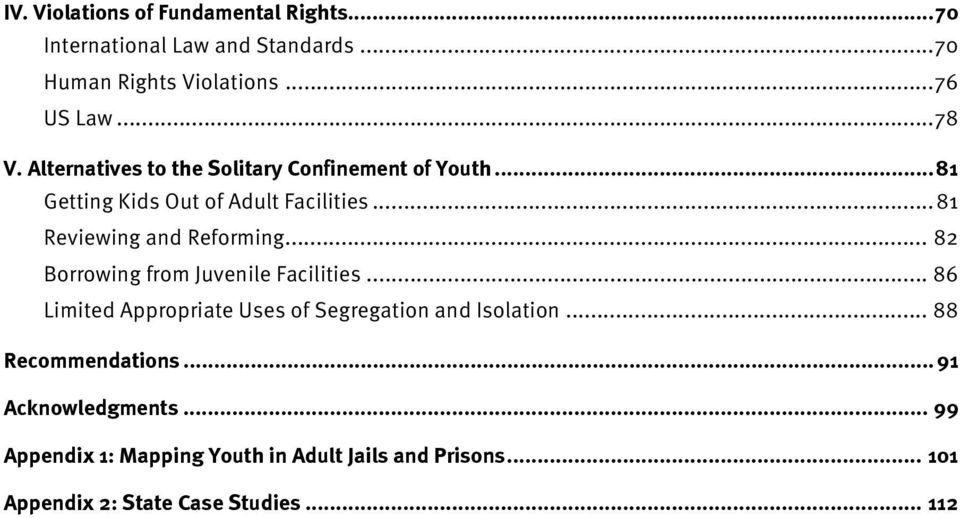 .. 82 Borrowing from Juvenile Facilities... 86 Limited Appropriate Uses of Segregation and Isolation... 88 Recommendations.