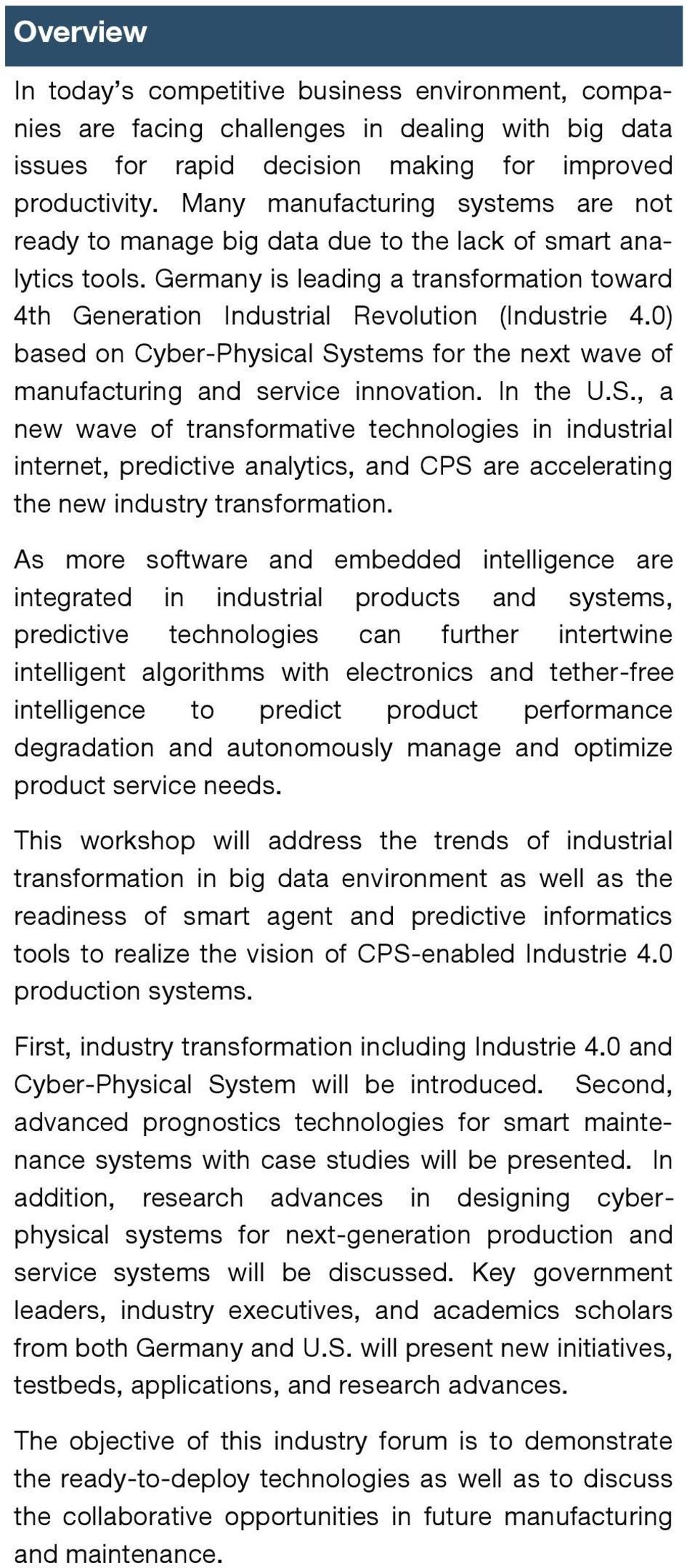 0) based on Cyber-Physical Systems for the next wave of manufacturing and service innovation. In the U.S., a new wave of transformative technologies in industrial internet, predictive analytics, and CPS are accelerating the new industry transformation.