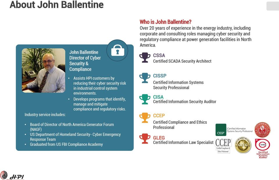 Board of Director of North America Generator Forum (NAGF) US Department of Homeland Security- Cyber Emergency Response Team Graduated from US FBI Compliance Academy Who is John Ballentine?