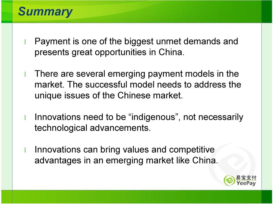 The successful model needs to address the unique issues of the Chinese market.