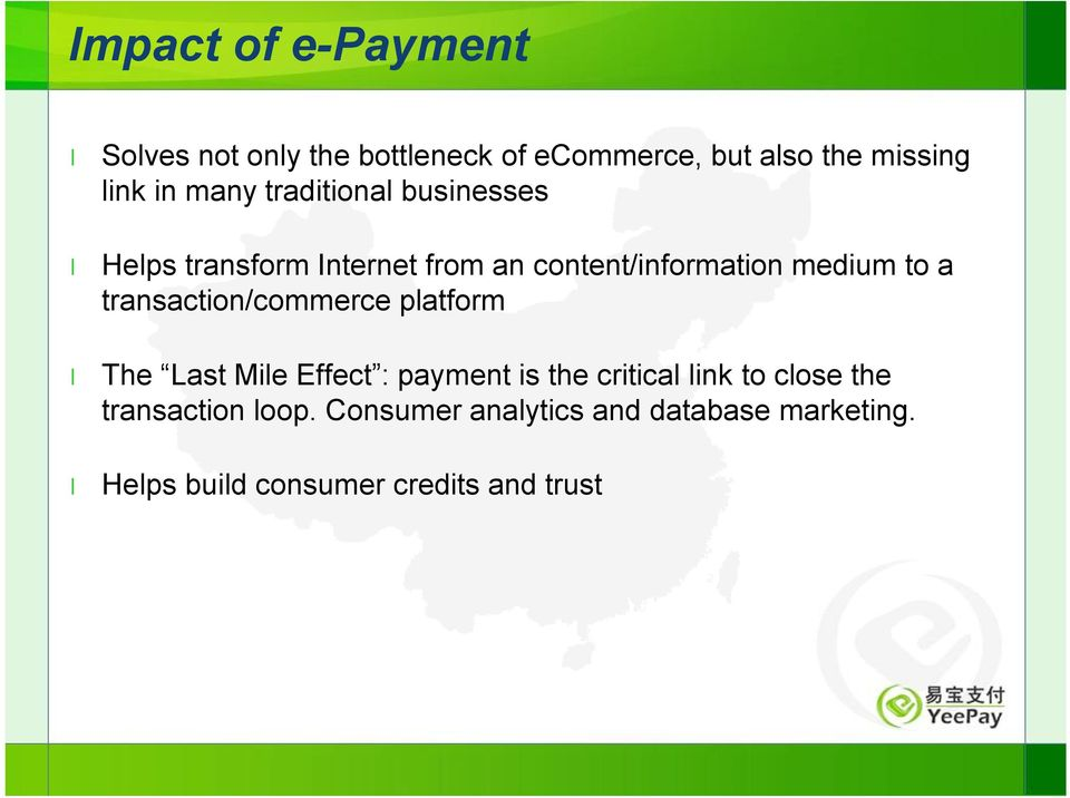 transaction/commerce platform The Last Mile Effect : payment is the critical link to close the