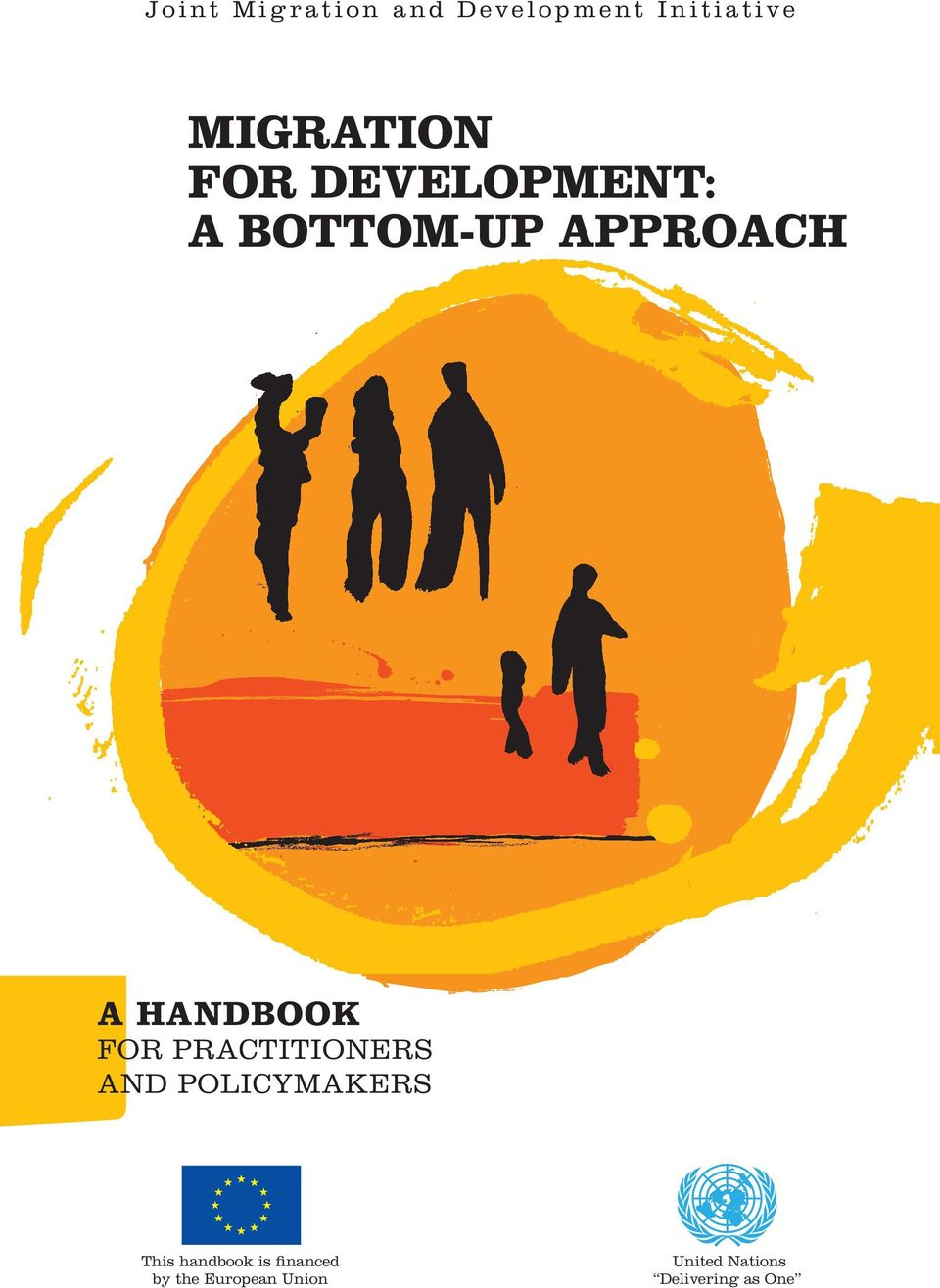 PRACTITIONERS AND POLICYMAKERS This handbook is
