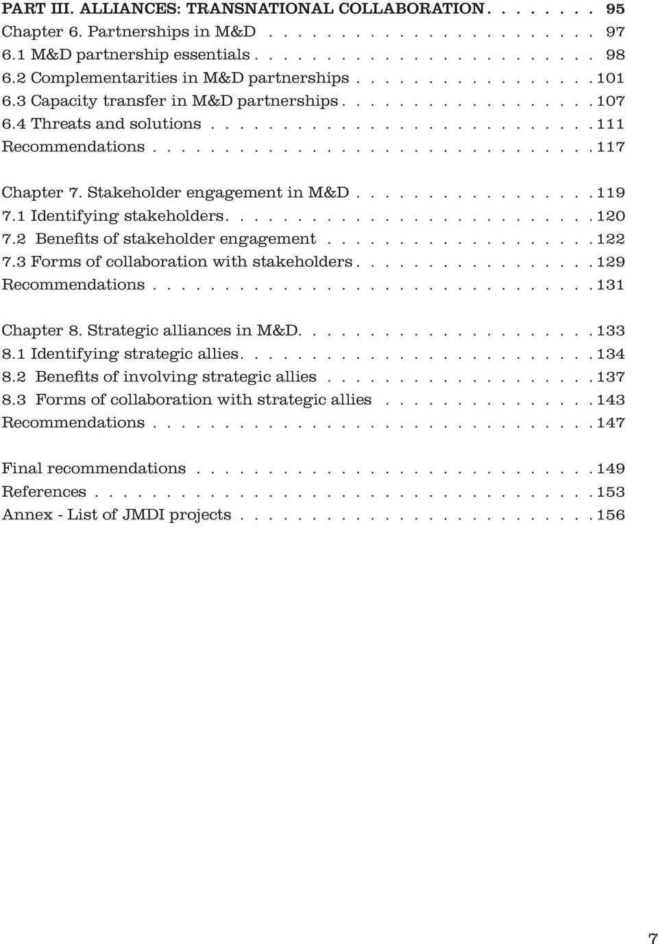 2 Benefits of stakeholder engagement 122 7.3 Forms of collaboration with stakeholders 129 Recommendations 131 Chapter 8. Strategic alliances in M&D 133 8.