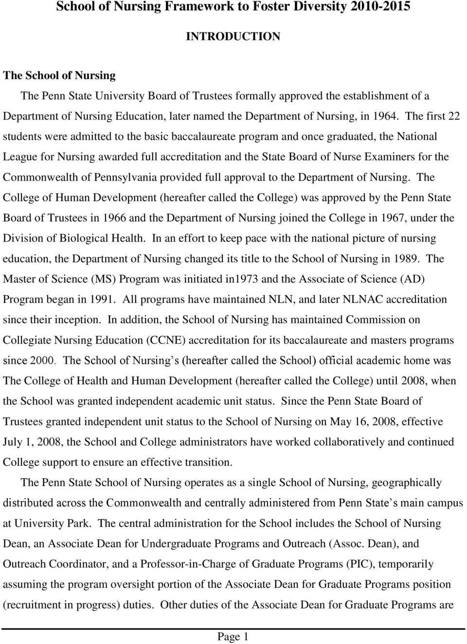 The first 22 students were admitted to the basic baccalaureate program and once graduated, the National League for Nursing awarded full accreditation and the State Board of Nurse Examiners for the