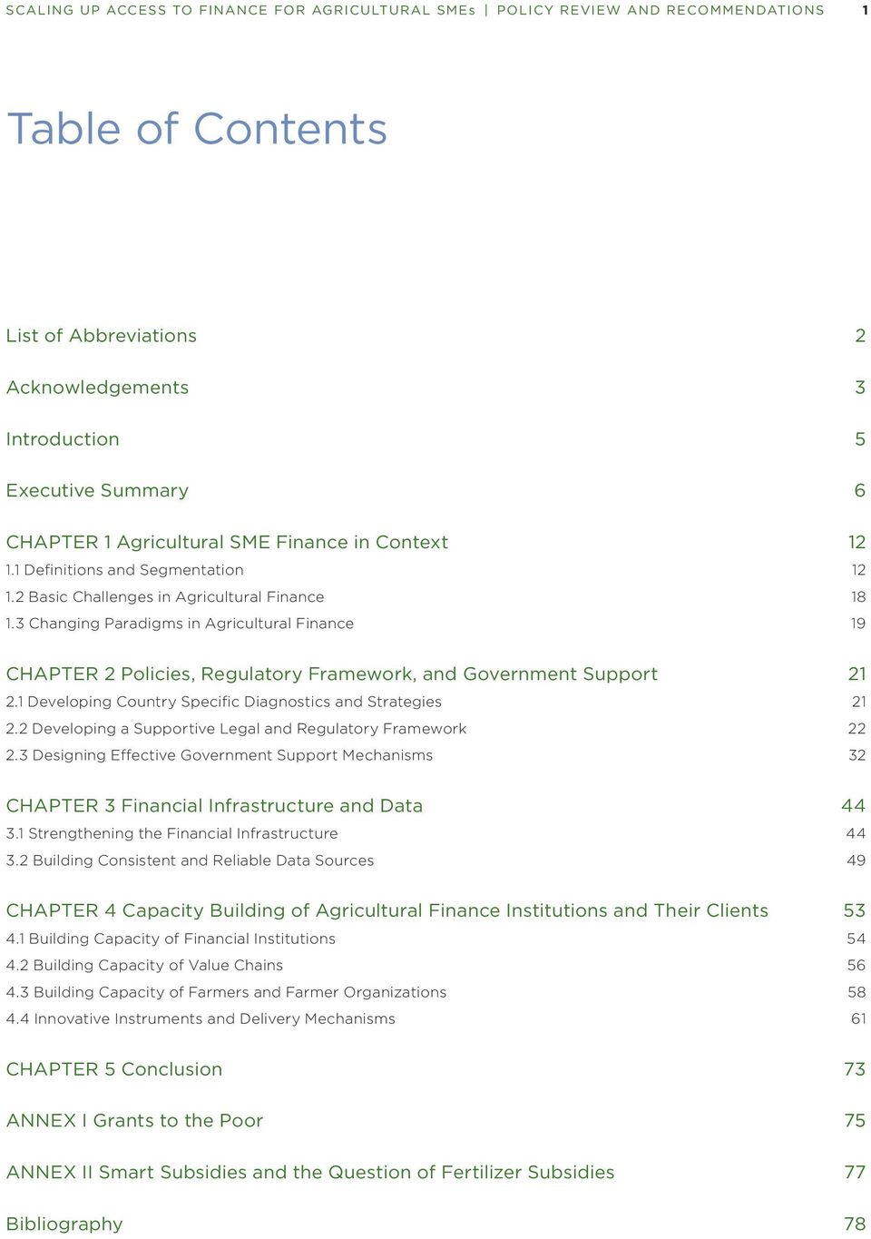 3 Changing Paradigms in Agricultural Finance 19 CHAPTER 2 Policies, Regulatory Framework, and Government Support 21 2.1 Developing Country Specific Diagnostics and Strategies 21 2.