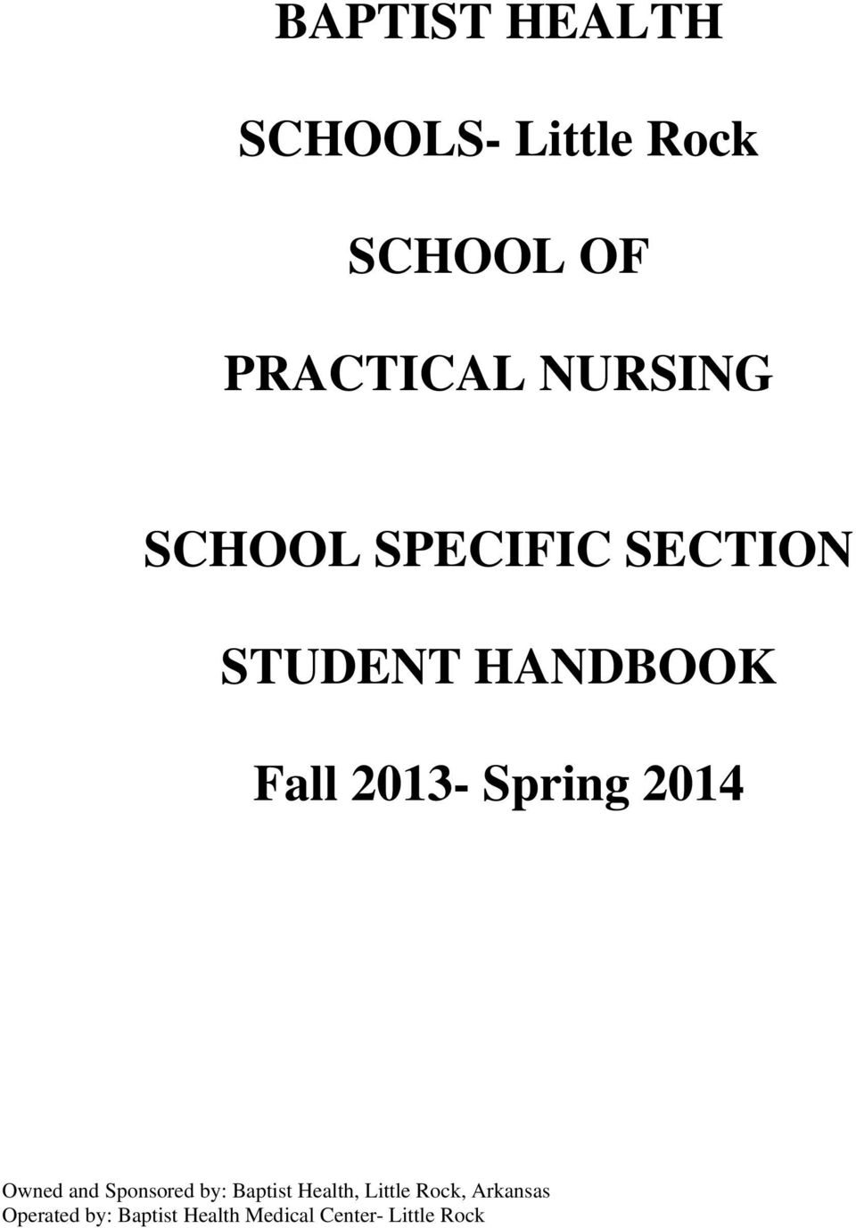 Spring 2014 Owned and Sponsored by: Baptist Health, Little