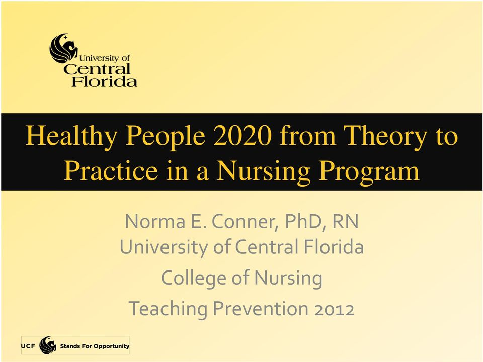 Conner, PhD, RN University of Central