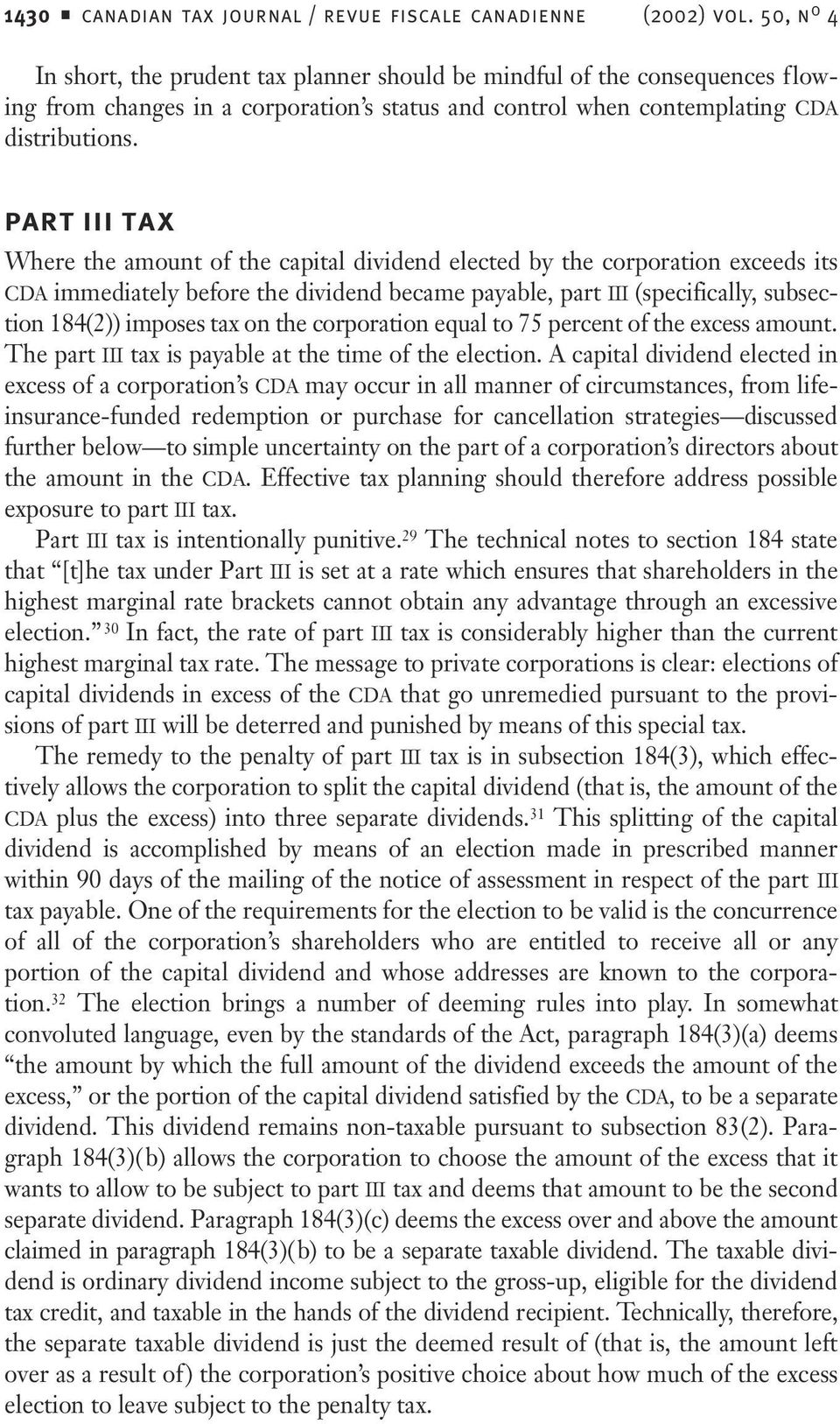 PART III TAX Where the amount of the capital dividend elected by the corporation exceeds its CDA immediately before the dividend became payable, part III (specifically, subsection 184(2)) imposes tax
