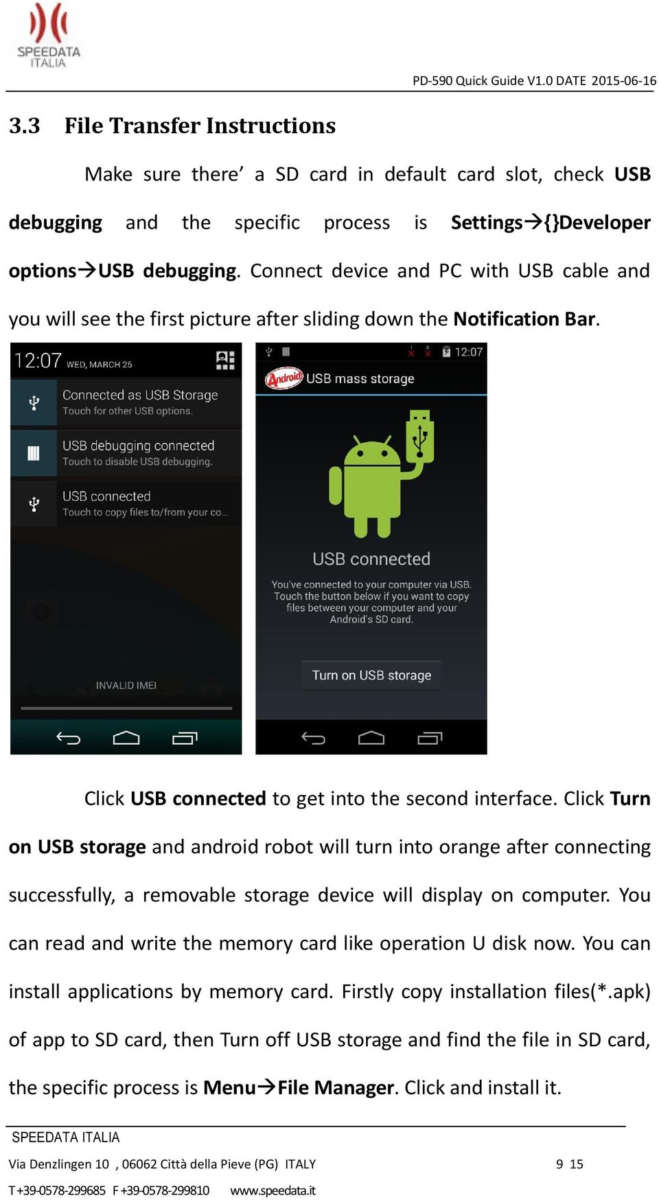 Click Turn on USB storage and android robot will turn into orange after connecting successfully, a removable storage device will display on computer.