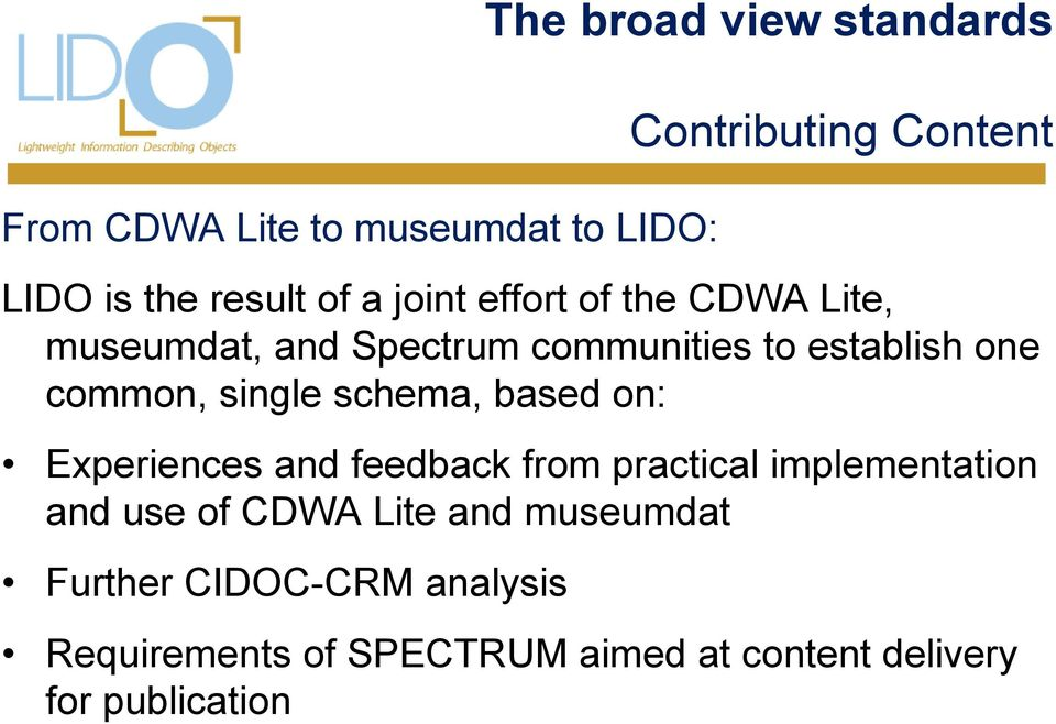 feedback from practical implementation and use of CDWA Lite and museumdat Further CIDOC-CRM analysis