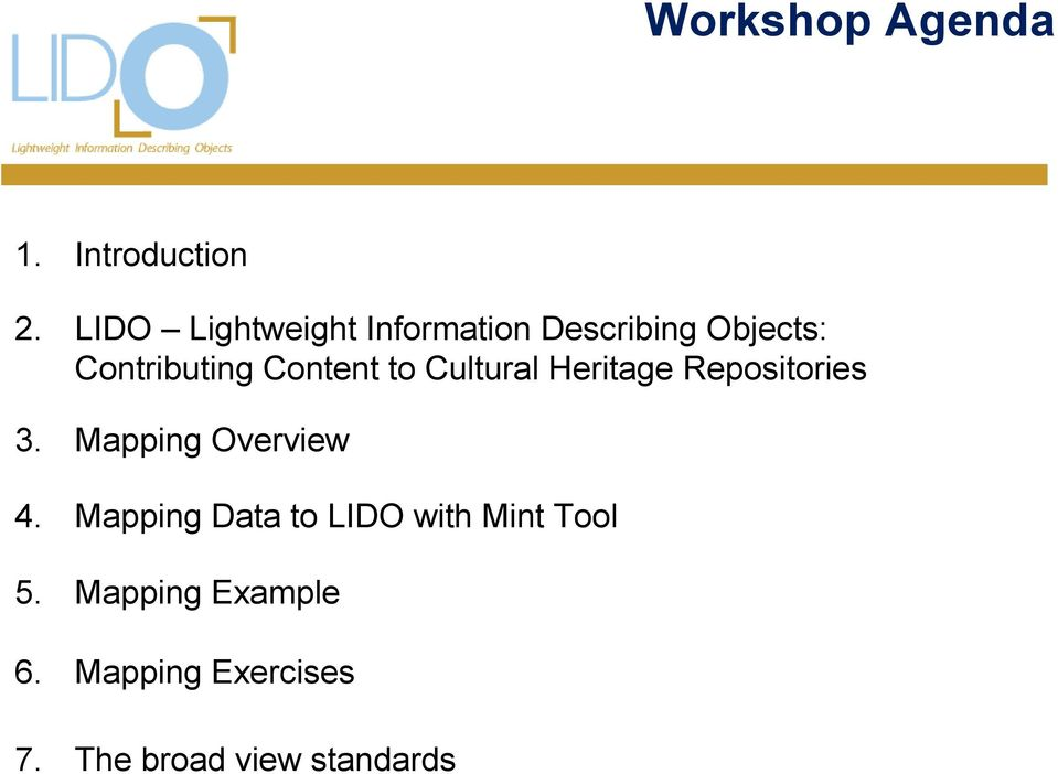 Content to Cultural Heritage Repositories 3. Mapping Overview 4.