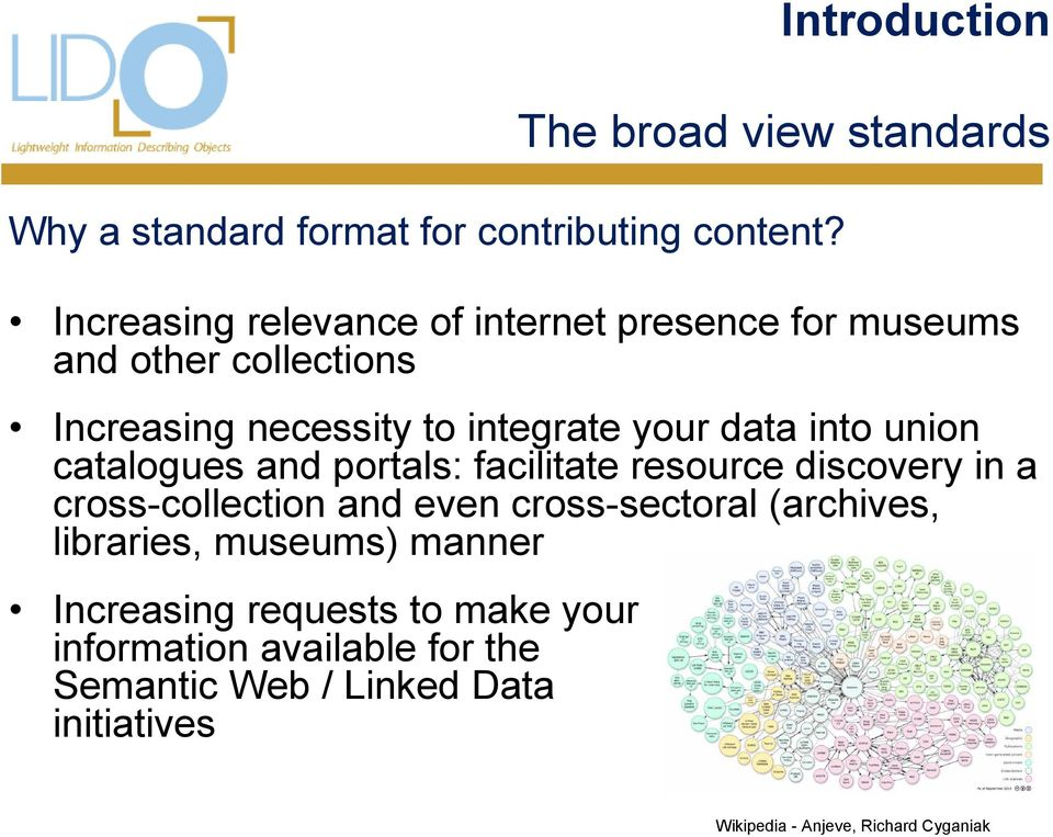 into union catalogues and portals: facilitate resource discovery in a cross-collection and even cross-sectoral (archives,