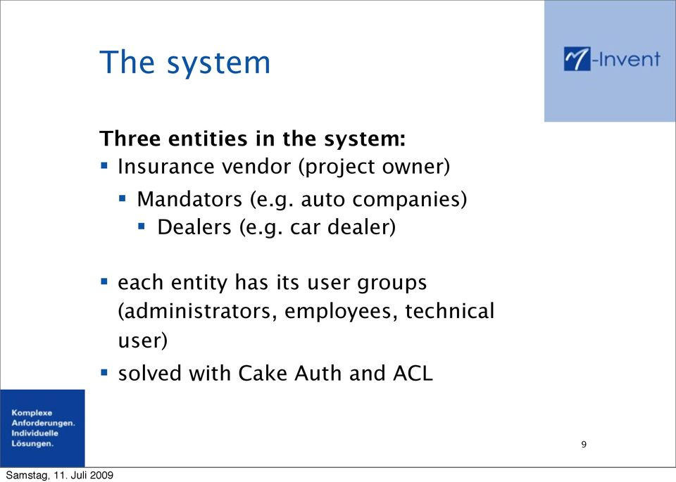 g. car dealer) each entity has its user groups