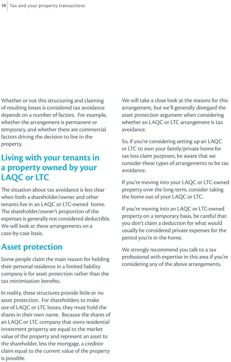 Living with your tenants in a property owned by your LAQC or LTC The situation about tax avoidance is less clear when both a shareholder/owner and other tenants live in an LAQC or LTC-owned home.