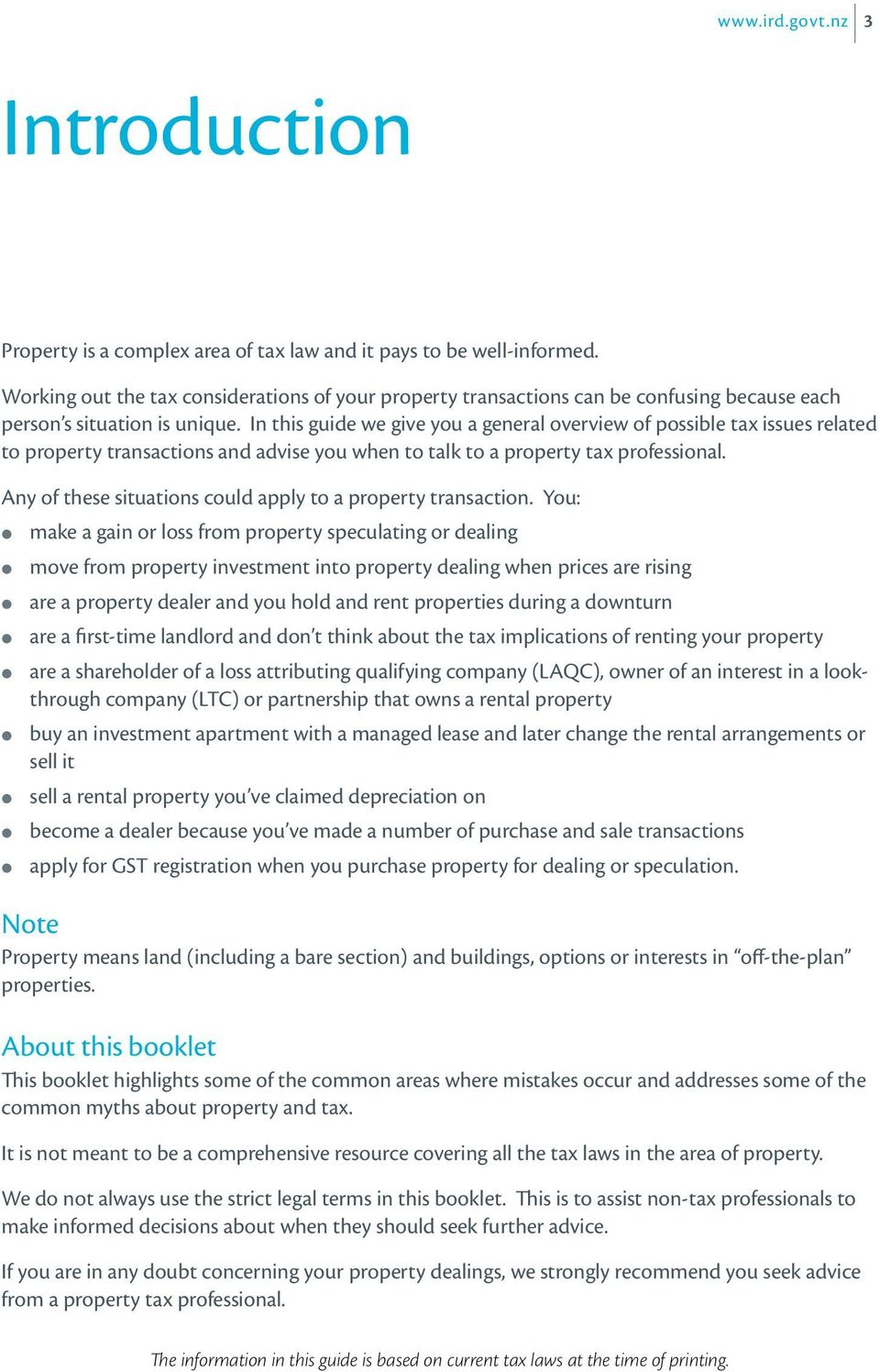 In this guide we give you a general overview of possible tax issues related to property transactions and advise you when to talk to a property tax professional.